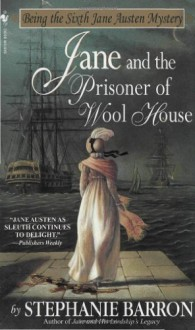 Jane and the Prisoner of Wool House - Stephanie Barron