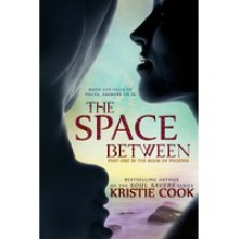The Space Between (The Book of Phoenix, #1) - Kristie Cook