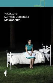 Mokradełko - Katarzyna Surmiak-Domańska