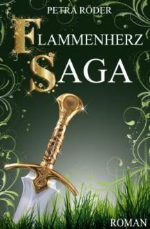 FLAMMENHERZ - SAGA, Band 1 & 2 (Flammenherz / Racheschwur) (German Edition) - Petra Röder