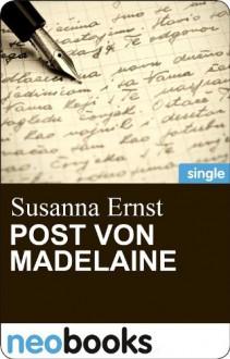 Post von Madelaine: Eine Geschichte um besondere Worte - Susanna Ernst