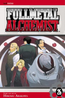Fullmetal Alchemist, Vol. 26 - Hiromu Arakawa