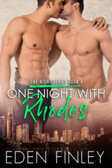 One Night with Rhodes (One Night Series Book 4) - Eden Finley,Book Covers by Design,Kelly Hartigan