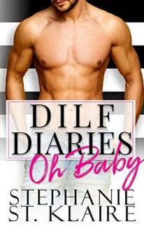 DILF Diaries: Oh Baby - Stephanie St. Klaire