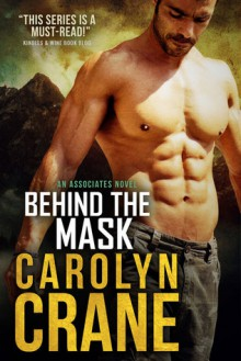Behind the Mask - Carolyn Crane