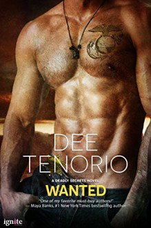 Wanted (Entangled Ignite) (Deadly Secrets) - Dee Tenorio