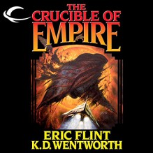 The Crucible of Empire - Eric Flint,K. D. Wentworth,Chris Patton,Audible Studios