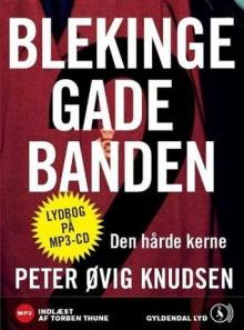 Blekingegadebanden - Den hårde kerne - Peter Øvig Knudsen, Torben Thune