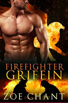 Firefighter Griffin: BBW Lion/Eagle Shifter Romance (Fire & Rescue Shifters Book 3) - Zoe Chant