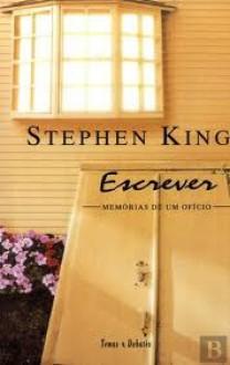 Escrever: memórias de um ofício - Stephen King