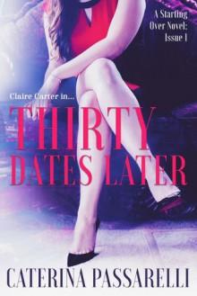 Thirty Dates Later - Caterina Passarelli