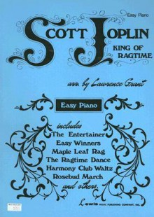 Scott Joplin: King Of Ragtime For Easy Piano - Lawrence Grant