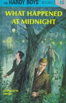 What Happened at Midnight (Hardy Boys, #10) - Franklin W. Dixon