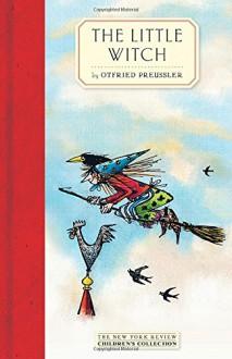 The Little Witch - Anthea Bell,Otfried Preußler,Winnie Gebhardt-Gayler