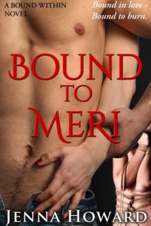 Bound to Meri - Jenna Howard