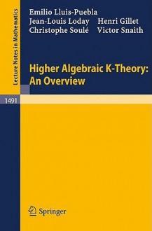 Higher Algebraic K-Theory: An Overview - Emilio Lluis-Puebla, Henri Gillet