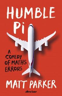 Humble Pi: A Comedy of Maths Errors - Matt Parker