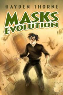 Evolution (Hayden Thorne's Masks Series) - Hayden Thorne