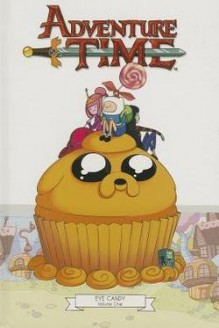 Adventure Time : Eye Candy, Volume 1 (Hardcover)--by Shannon Watters [2013 Edition] - Shannon Watters