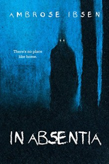 In Absentia (Black Acres Book 1) - Ambrose Ibsen