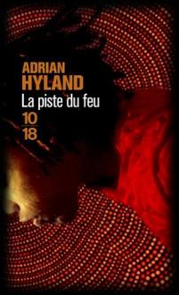 La piste du feu - Adrian Hyland