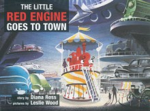 The Little Red Engine Goes to Town - Diana Ross, Leslie Wood