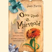 Once Upon a Marigold - Jean Ferris, Carrington Macduffie, Inc. Listen & Live Audio