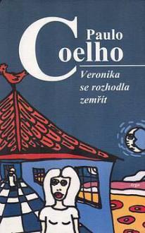 Veronika se rozhodla zemřít - Pavla Lidmilová, Paulo Coelho