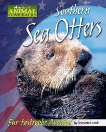 Southern Sea Otters: Fur-Tastrophe Avoided - Jeanette Leardi