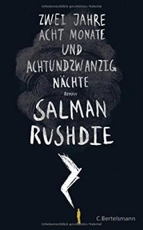 Zwei Jahre, acht Monate und achtundzwanzig Nächte: Roman - Salman Rushdie,Sigrid Ruschmeier