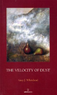 The Velocity of Dust - Gary J. Whitehead