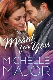 Meant for You - Michelle Major