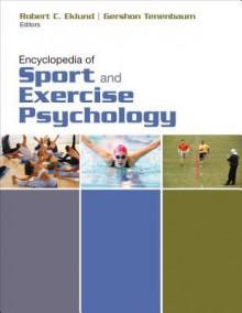 Encyclopedia of Sport and Exercise Psychology - Robert C Eklund, Gershon Tenenbaum