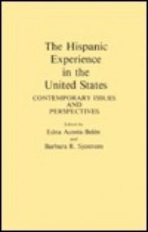 The Hispanic Experience in the United States: Contemporary Issues and Perspectives - Barbara R. Sjostrom