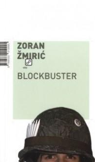 Blockbuster - Zoran Žmirić