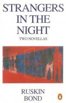 Strangers In The Night: Two Novellas - Ruskin Bond