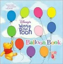 Disney's Winnie the Pooh Balloon Book - Cathy L. Colbert