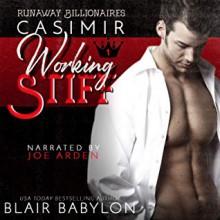 Working Stiff (Runaway Billionaires #1) - Blair Babylon,Joe Arden