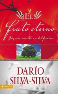 El Fruto Eterno: Pequena Semilla - Arbol Frondoso - Dario Silva-Silva