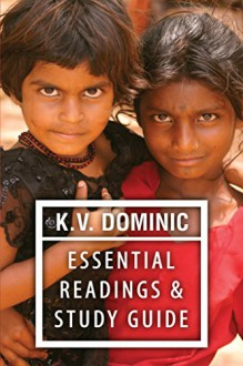 K. V. Dominic Essential Readings and Study Guide: Poems about Social Justice, Women's Rights, and the Environment - K.V. Dominic