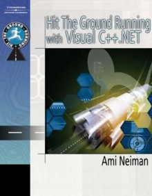 Hit the Ground Running with Visual C++.Net - Amiram Neiman