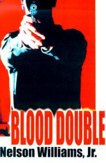 Blood Double - Nelson Williams Jr.