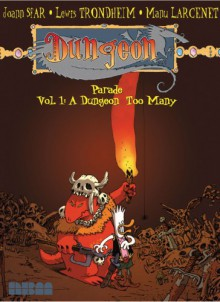 Dungeon: Parade - Vol. 1: A Dungeon Too Many - Joann Sfar, Lewis Trondheim, Manu Larcenet