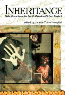 Inheritance: Selections from the South Carolina Fiction Project - Janette Turner Hospital