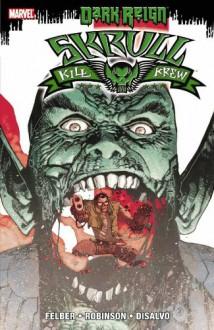 Dark Reign: Skrull Kill Krew - Adam Felber, Paul Siqueira