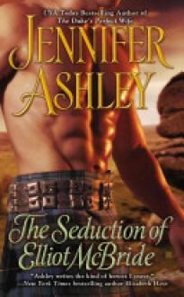 The Seduction of Elliot McBride - Jennifer Ashley