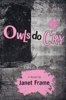 Owls Do Cry - Janet Frame