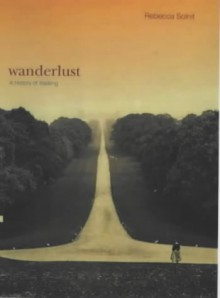 Wanderlust: A History of Walking - Rebecca Solnit