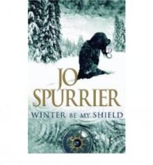 Winter Be My Shield - Jo Spurrier