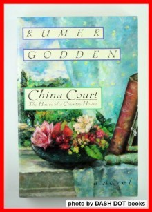 China Court: The Hours of a Country House - Rumer Godden